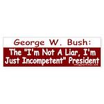 Bush: Just Incompetent Bumper Sticker