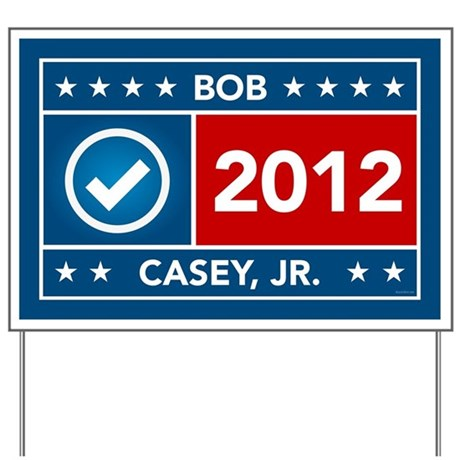 Bob Casey Jr. Yard Sign