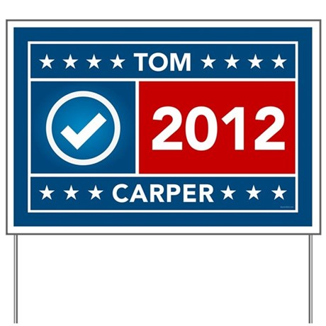 Tom Carper Yard Sign