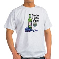 Id rather be drinking Wine! T-Shirt