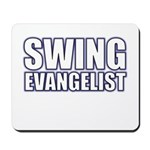Swing Evangelist Mousepad