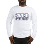 Swing Evangelist Long Sleeve T-Shirt