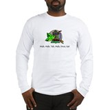 Walk, Talk, Drink, Eat Long Sleeve T-Shirt