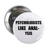 "Psychologists like analysis 2.25"" Button"