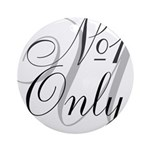 OYOOS No1 Only design Ornament (Round)