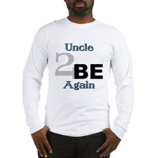 Uncle 2 Be Again Long Sleeve T-Shirt