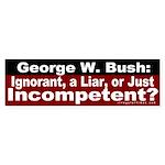 Bush: Ignorant, Liar or Incompetent?