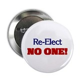 "Re-Elect NO ONE! 2.25"" Button (10 pack)"