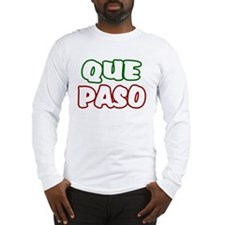 Que Paso Long Sleeve T-Shirt