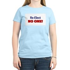 Re-Elect NO ONE! Women's Pink T-Shirt