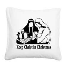 Keep christ in christmas.png Square Canvas Pillow