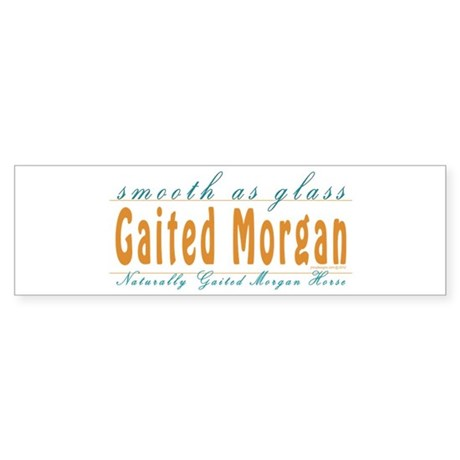 Gaited Morgan smooth as glass bumper sticker