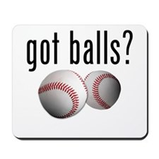 Got Balls? Baseball Mousepad