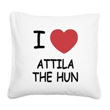 I heart attila the hun Square Canvas Pillow