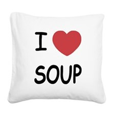 SOUP.png Square Canvas Pillow