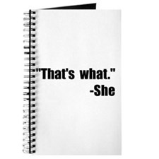 That's What She Said Journal