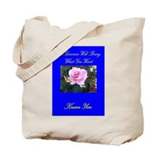 THE UNIVERSE WILL BRING WHAT YOU WANT Tote Bag