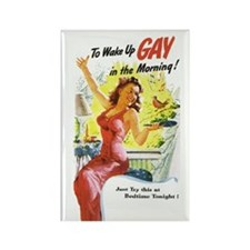 Wake Up Gay Fridge Magnet