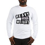 Heavy @ss Weight Long Sleeve T-Shirt