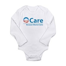 ObamaCare, Because Obama Cares Long Sleeve Infant