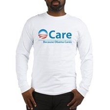 ObamaCare, Because Obama Cares Long Sleeve T-Shirt