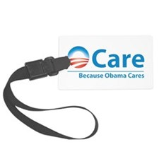 ObamaCare, Because Obama Cares Luggage Tag
