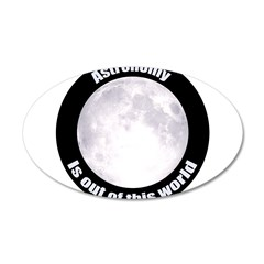 Astronomy Is Out Of This World! 20x12 Oval Wall De