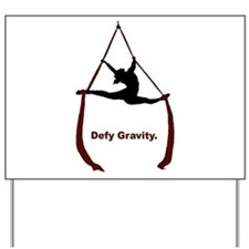 Defy Gravity Yard Sign