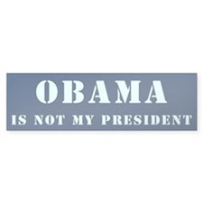 Obama is Not My President Bumper Sticker