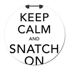 Keep Calm and Snatch On Black Round Car Magnet