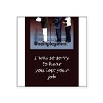 unemploymentCard.png Square Sticker 3