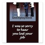 unemploymentCard.png Square Car Magnet 3