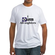 I Hate All-nighters Shirt