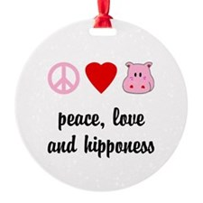 Peace Love and Hipponess Round Ornament