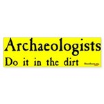 Archaeologists Do It In The Dirt -BMP.ca