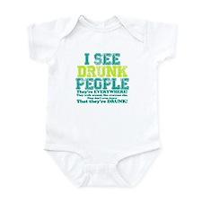 I See Drunk People Infant Bodysuit
