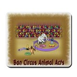 Ban Circus Animal Acts Mousepad