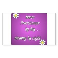Nurse Practitioner by day Mommy by night Decal