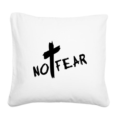 nofear3.png Square Canvas Pillow