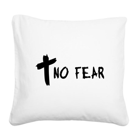 nofear.png Square Canvas Pillow