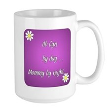 OB GYN by day Mommy by night Coffee Mug
