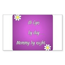 OB GYN by day Mommy by night Decal