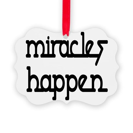 Miracles Happen Picture Ornament