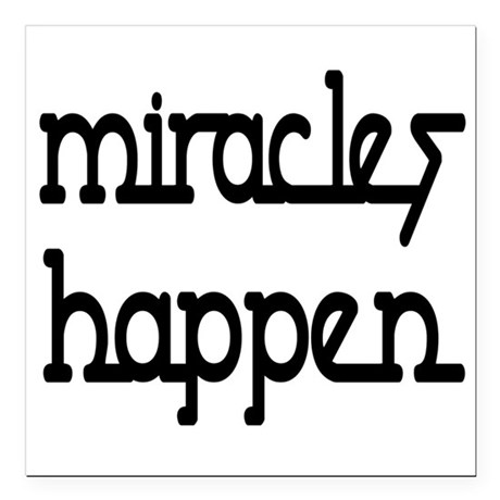 "Miracles Happen Square Car Magnet 3"" x 3"""