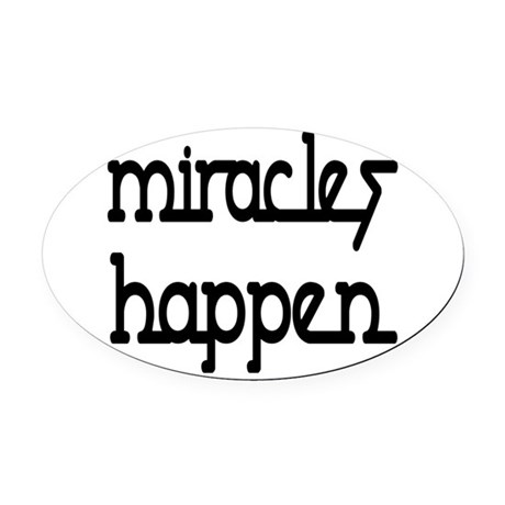 Miracles Happen Oval Car Magnet