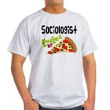 Sociologist Fueled By Pizza T-Shirt