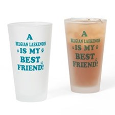 A Belgian Laekenois is my best friend Drinking Gla