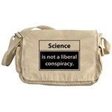 Science is not a liberal conspiracy Messenger Bag