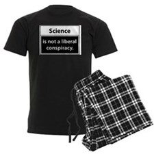 Science is not a liberal conspiracy Pajamas
