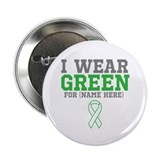 "Custom I Wear Green Ribbon 2.25"" Button (10 p"
